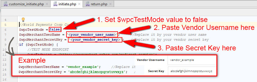 Open file customize_initiate.php in extracted folder wpc_php_2.0. Set $wpcTestMode value to false. Paste Merchant Username and Secret Key.