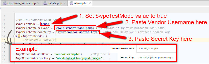 Open file customize_initiate.php in extracted folder wpc_php_2.0. Set $wpcTestMode value to true. Paste Merchant Username and Secret Key.
